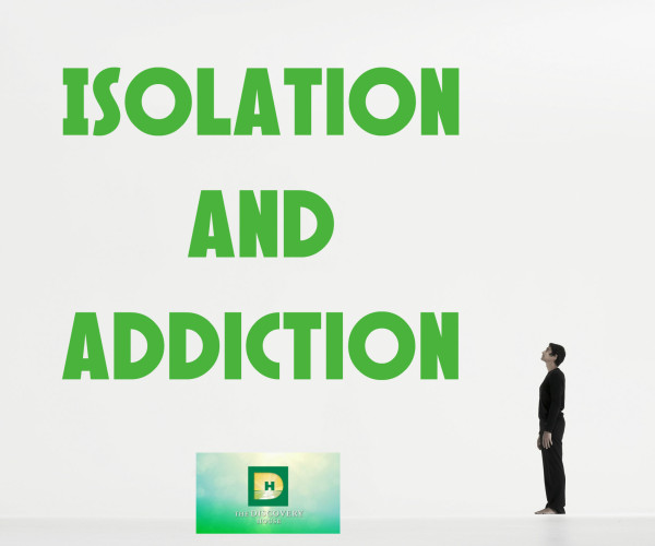 Isolation and Addiction